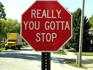 really-you-got-to-stop-sign